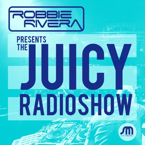 Robbie Rivera - The Juicy Show - Episode 348