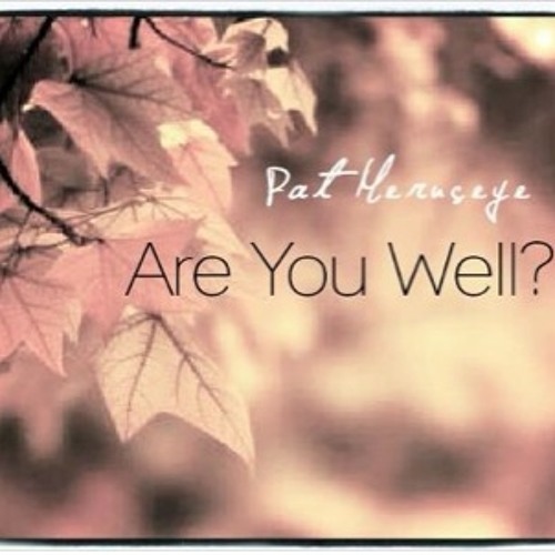 Are You Well - Pat Meruseye (FREE DOWNLOAD!)