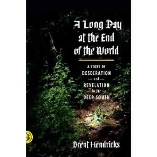 A Long Day at the End of the World by Brent Hendricks