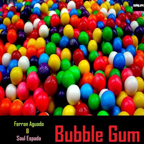 Ferran Aguado & Saul Espada - Bubble gum (Original mix)