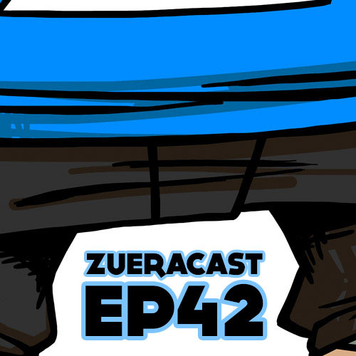 Zueracast - EP42 - Não é Frescura, É NOJO!