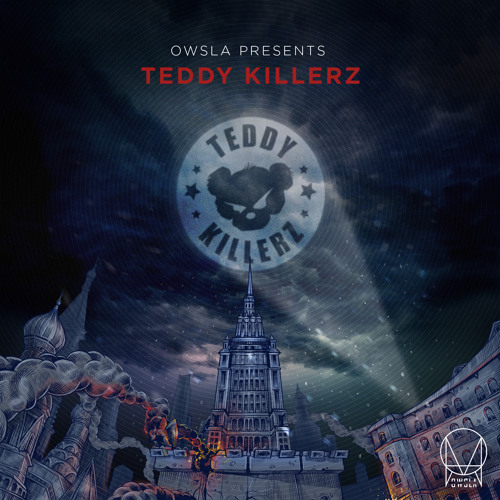 OWSLA Presents: Teddy Killerz - DOWNLOADS ENABLED!