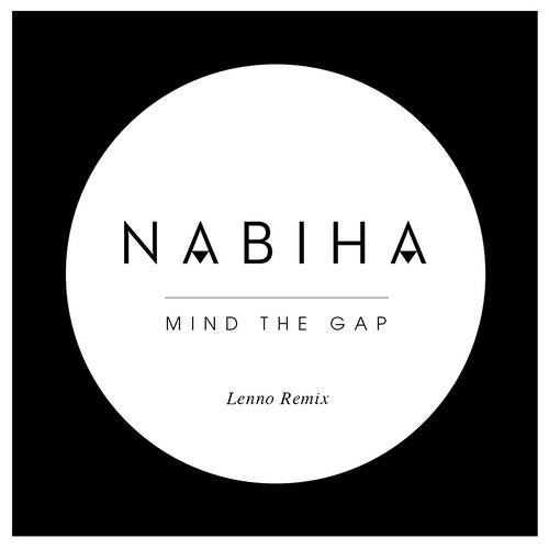 Nabiha - Mind the Gap (Lenno Remix)