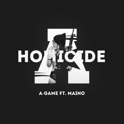A-Game Homicide Ft Maino (Explicit)