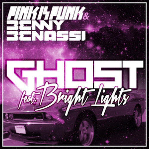 Ghost (feat. Bright Lights) - Benny Benassi & Pink Is Punk
