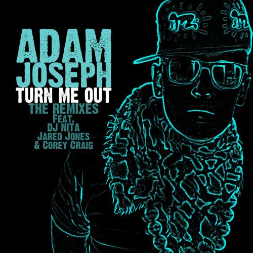 Adam Joseph - Turn Me Out (Dj Nita Remix)