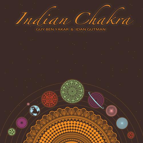 Guy Ben Yakar & Idan Gutman - Indian Chakra EP