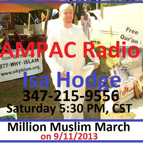 AMPAC Radio Live Isa Hodge & guest Nick Defonte on Feb 12 2013. Million Muslim March on 9/11/13