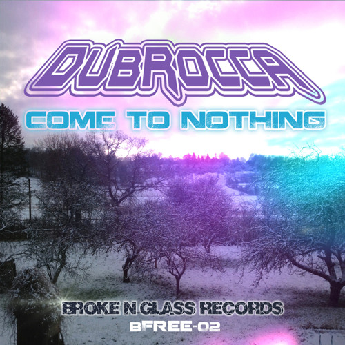 DubRocca - Come To Nothing (Free Download)