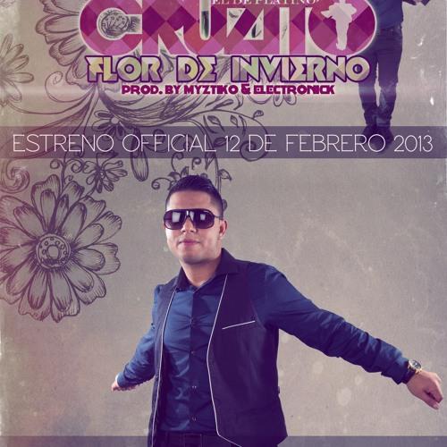 Cruzito - Flor De Invierno (Prod By Myztiko & Electronick)
