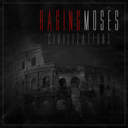 Raging Moses - Civilizations