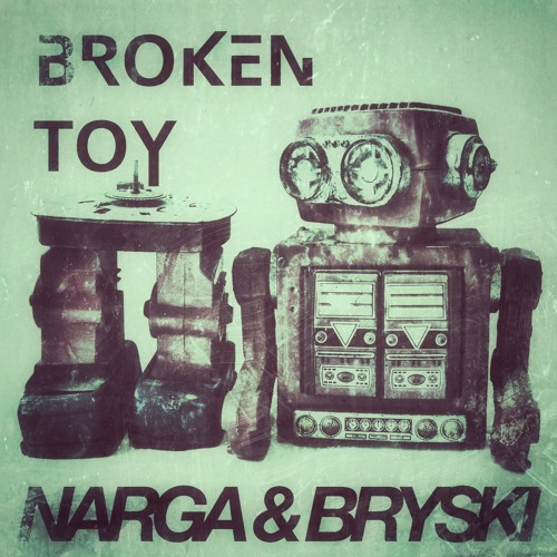 Narga & Bryski - Broken Toy (Original Mix)