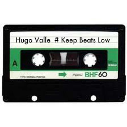 Hugo Valle # Keep Beats Low