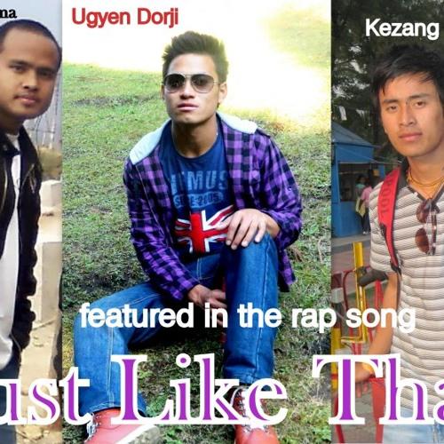 Just like That - Kezang Dorji ft. Ugyen Dorji & L.D Tamang Lama