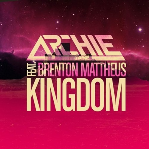 Kingdom (Club Mix) by Archie feat. Brenton Mattheus
