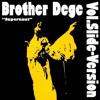 "Brother Dege ""Supernaut (slide version)"" (Black Sabbath cover)"