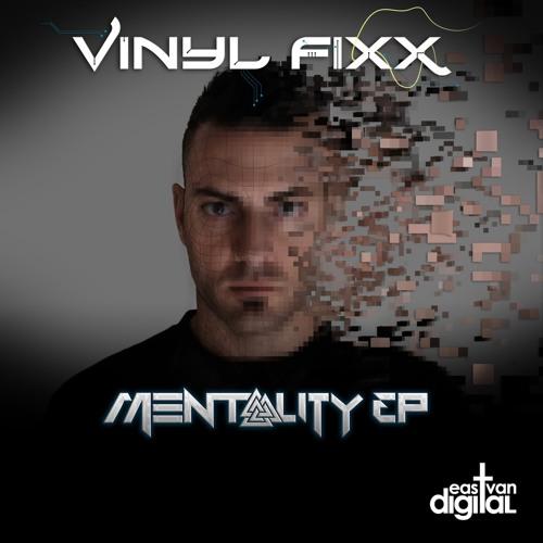 Vinyl Fixx - Mentality