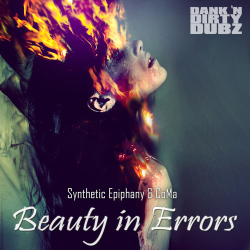 DANK015 - Synthetic Epiphany & CoMa - Beauty In Errors (Mellow Edit) [OUT NOW ON BEATPORT!!!]