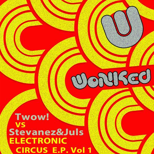 Twow! VS Stevanez&Juls - Electronic Circus EP Vol 1