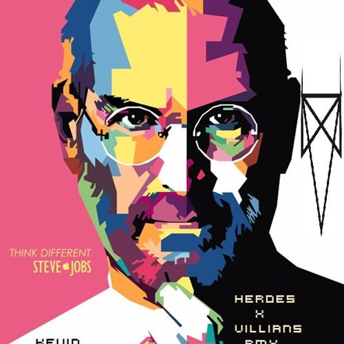 Steve Jobs (Heroes x Villians Remix) KP Extended Edit