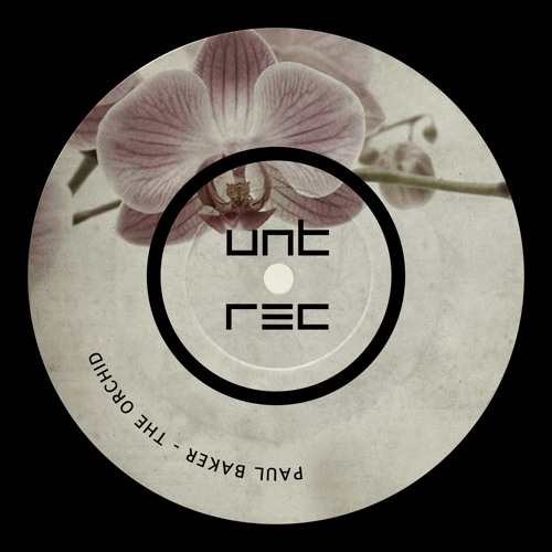 Paul bARKER Orchid(Miguel herrnandez Rmx)Out on March  UNT! Records