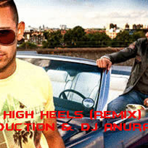 High Heels (Remix) abProduction & Dj Anurag Electro Mix