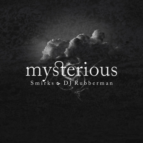 Mysterious  I  Smirks & DJ Rubberman