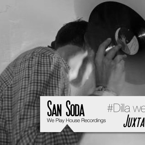 Juxtapose Dilla Tribute '13 SAN SODA