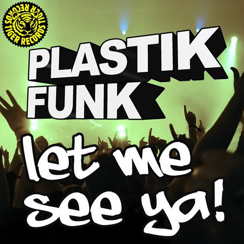 Plastik Funk - Let Me See Ya (Video Edit)