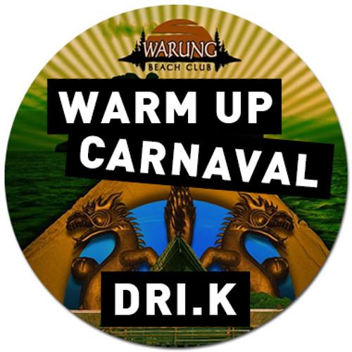 Warm up warung carnaval 2013 dri.k