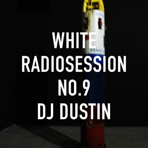 WHITE Radiosession No.09 – DJ Dustin