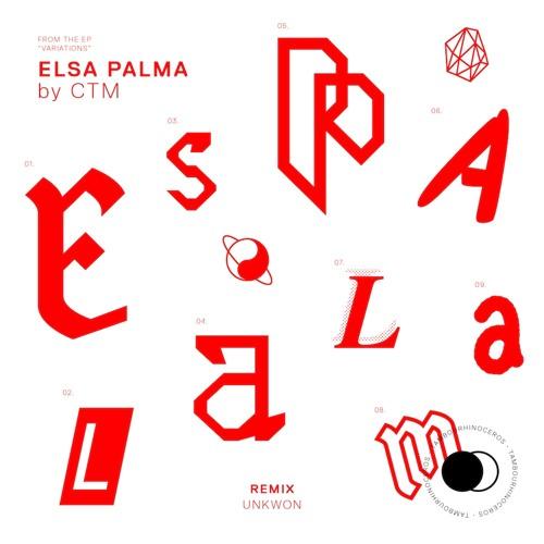 CTM - Elsa Palma (UNKWON Remix)