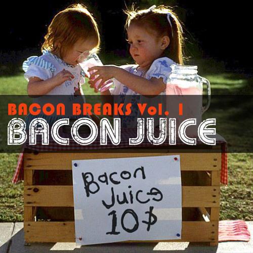 Bacon Breaks Vol-1 - Bacon Juice - Dj Alkoselters 8 Track Mix