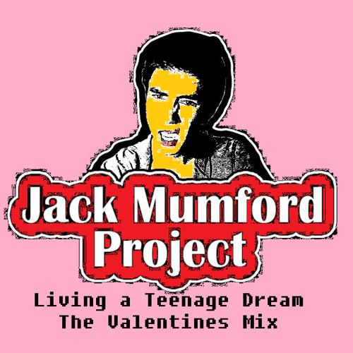 Living a Teenage Dream (Jack Mumford Project Valentines Remix)