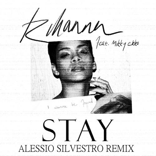 Rihanna Feat. Mikky Ekko - Stay (Alessio Silvestro Remix)