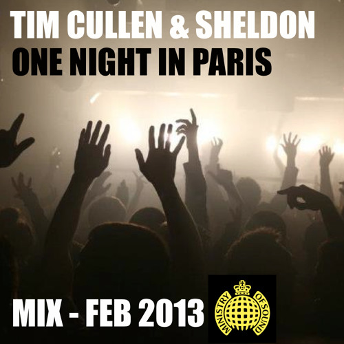 Tim Cullen & Sheldon - One Night In Paris - 1hr Mix (Ministry of Sound) **FREE DOWNLOAD**