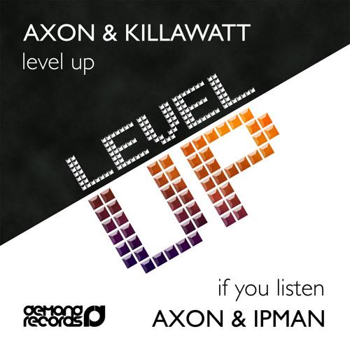 Axon & Killawatt - Level Up [Out Now: Demand]