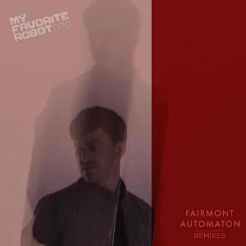 MFR070 - Fairmont - Alkaline (Ryan Crosson Remix) - My Favorite Robot Records