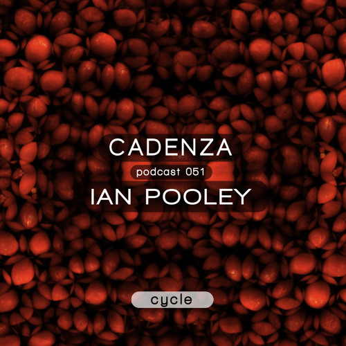 Cadenza Podcast | 051 - Ian Pooley (Cycle)
