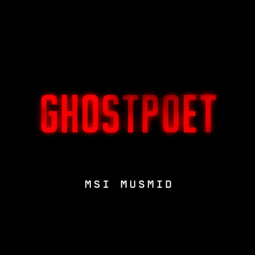 Ghostpoet - MSI MUSMID (Free Download)