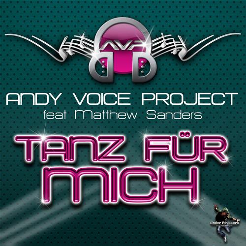 Andy Voice Project Feat. Matthew Sanders - Tanz Für Mich (Radio Edit)