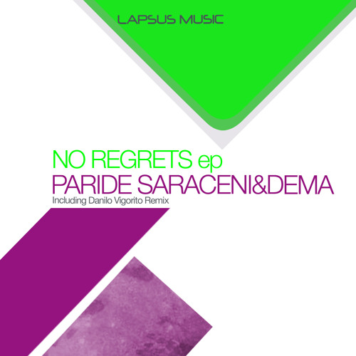 Paride Saraceni & Dema - No Regrets (Danilo Vigorito remix) [Lapsus music]