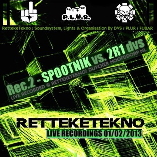 SPOOTNIK vs 2R1 (dvs) @ RettekeTekno 01-02-2013