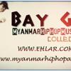 MC Bay Gyi...စိတ္ကုန္တယ္