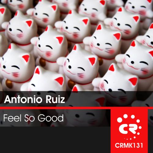 Antonio Ruiz - Feel So Good  (Benavid Groove Remix) [Chibar Records]