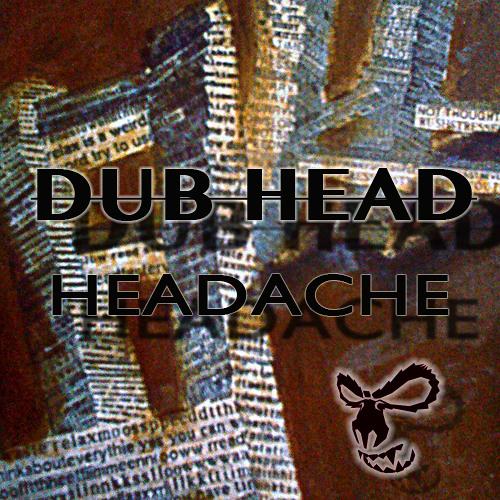 Dub Head-Headache