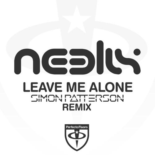 Neelix - Leave Me Alone (Simon Patterson Remix)