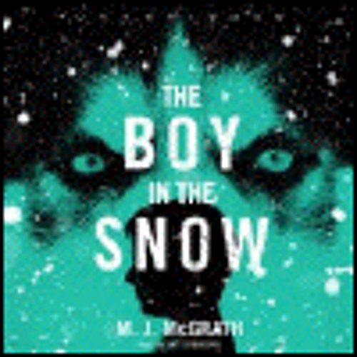 THE BOY IN THE SNOW by M.J. McGrath, read by Kate Reading