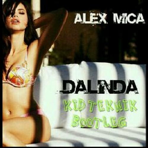 Alex Mica - Dalinda (KID TEKNIK Bootleg)