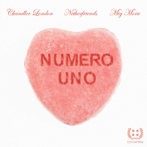 """Numero Uno"" by Chandler London and Mig Mora (prod. by Netherfriends)"